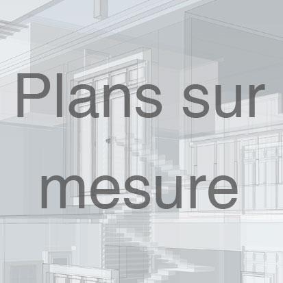 Plans sur mesure